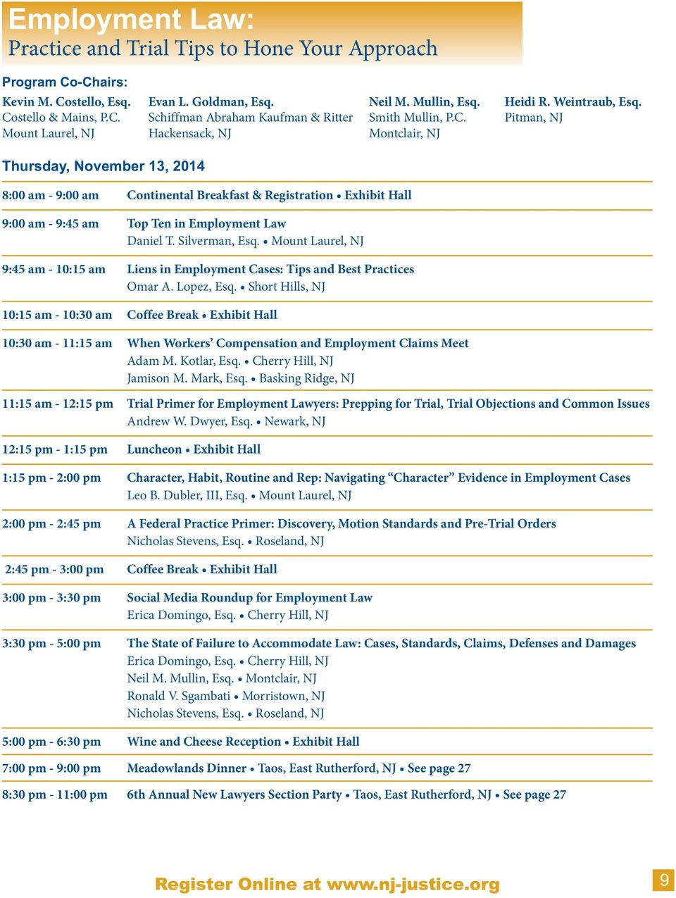 Pitman, NJ Thursday, November 13, 2014 8:00 am - 9:00 am Continental Breakfast & Registration Exhibit Hall 9:00 am - 9:45 am Top Ten in Employment Law Daniel T. Silverman, Esq.