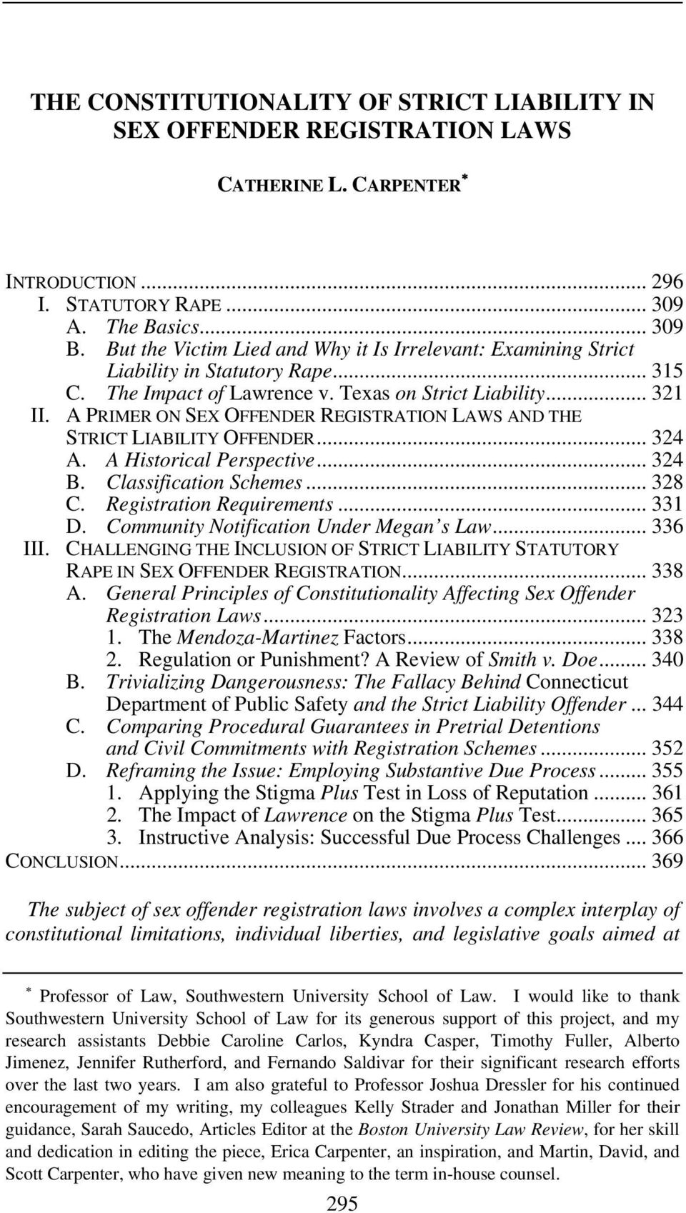 A PRIMER ON SEX OFFENDER REGISTRATION LAWS AND THE STRICT LIABILITY OFFENDER... 324 A. A Historical Perspective... 324 B. Classification Schemes... 328 C. Registration Requirements... 331 D.