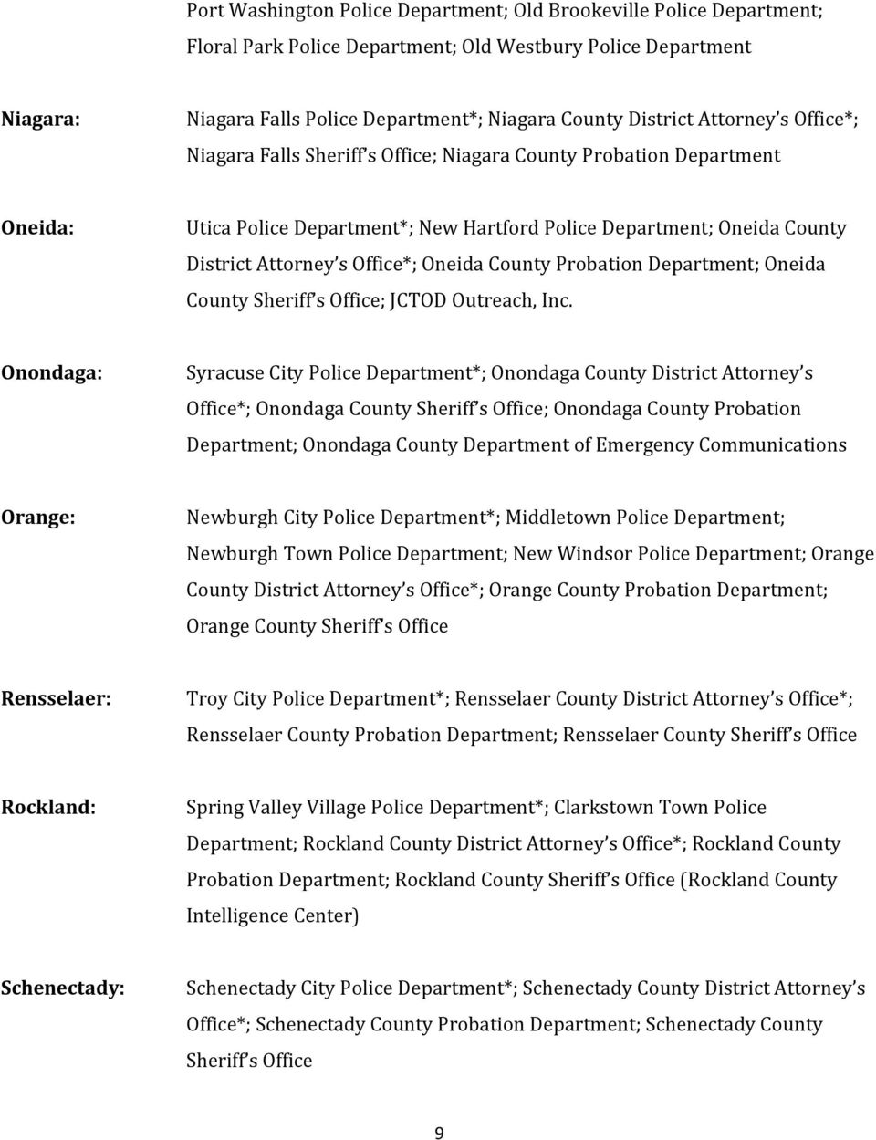 Oneida County Probation Department; Oneida County Sheriff s Office; JCTOD Outreach, Inc.