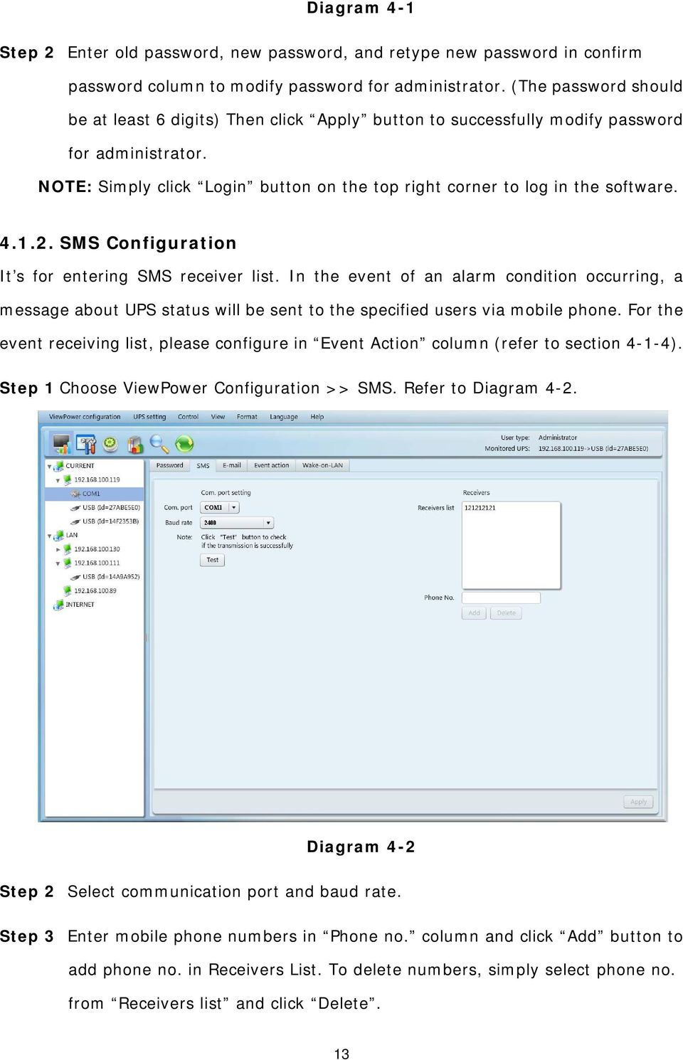 1.2. SMS Configuration It s for entering SMS receiver list. In the event of an alarm condition occurring, a message about UPS status will be sent to the specified users via mobile phone.