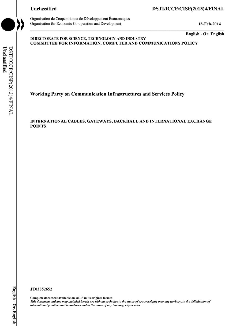 English DIRECTORATE FOR SCIENCE, TECHNOLOGY AND INDUSTRY COMMITTEE FOR INFORMATION, COMPUTER AND COMMUNICATIONS POLICY Working Party on Communication Infrastructures and Services Policy INTERNATIONAL