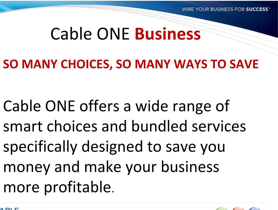 choices and bundled services specifically designed