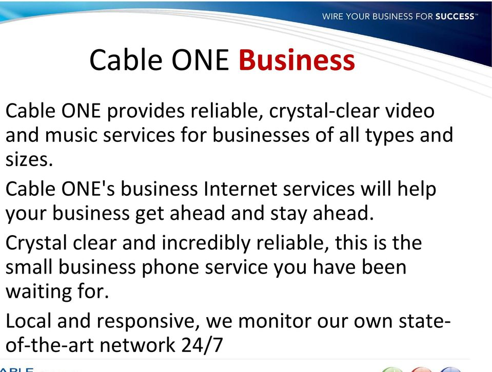 Cable ONE's business Internet services will help your business get ahead and stay ahead.