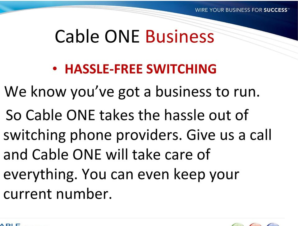 So Cable ONE takes the hassle out of switching phone