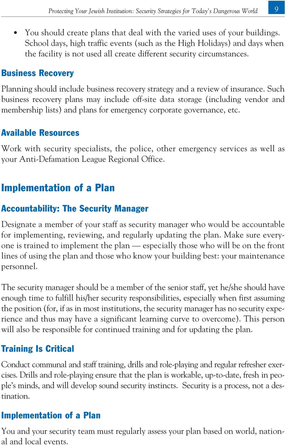 Business Recovery Planning should include business recovery strategy and a review of insurance.