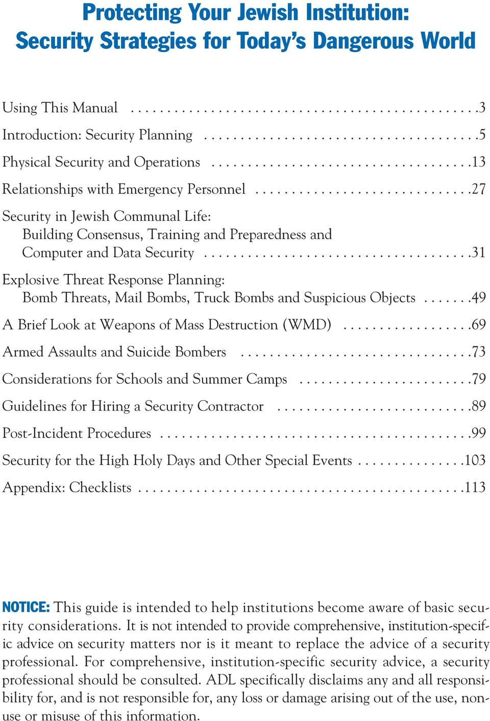.............................27 Security in Jewish Communal Life: Building Consensus, Training and Preparedness and Computer and Data Security.