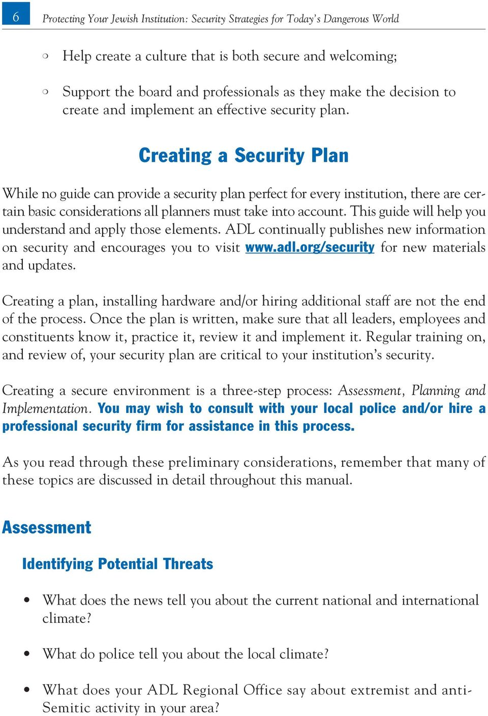 Creating a Security Plan While no guide can provide a security plan perfect for every institution, there are certain basic considerations all planners must take into account.