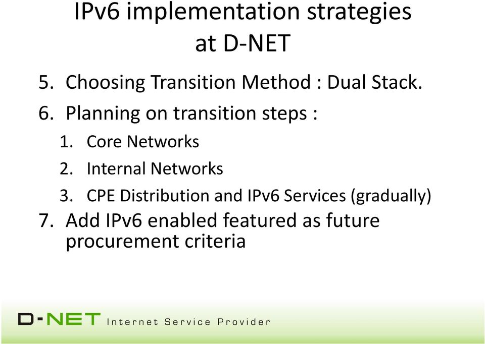 Planning on transition steps : 1. Core Networks 2.