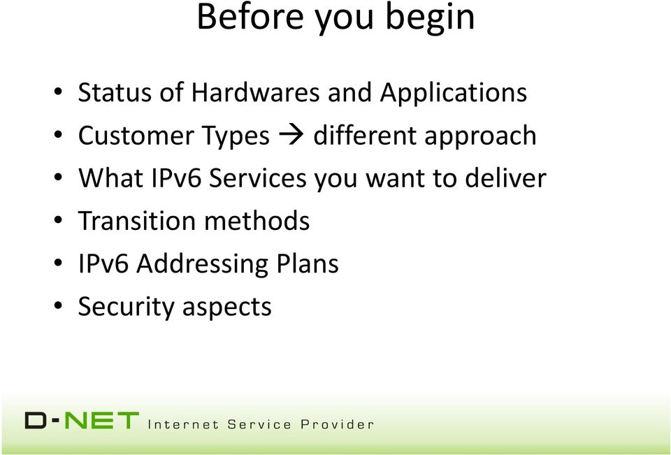 approach What IPv6 Services you want to