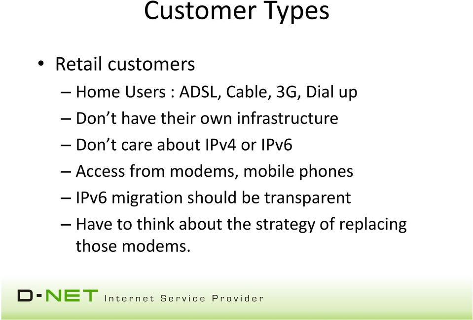 IPv6 Access from modems, mobile phones IPv6 migration should be