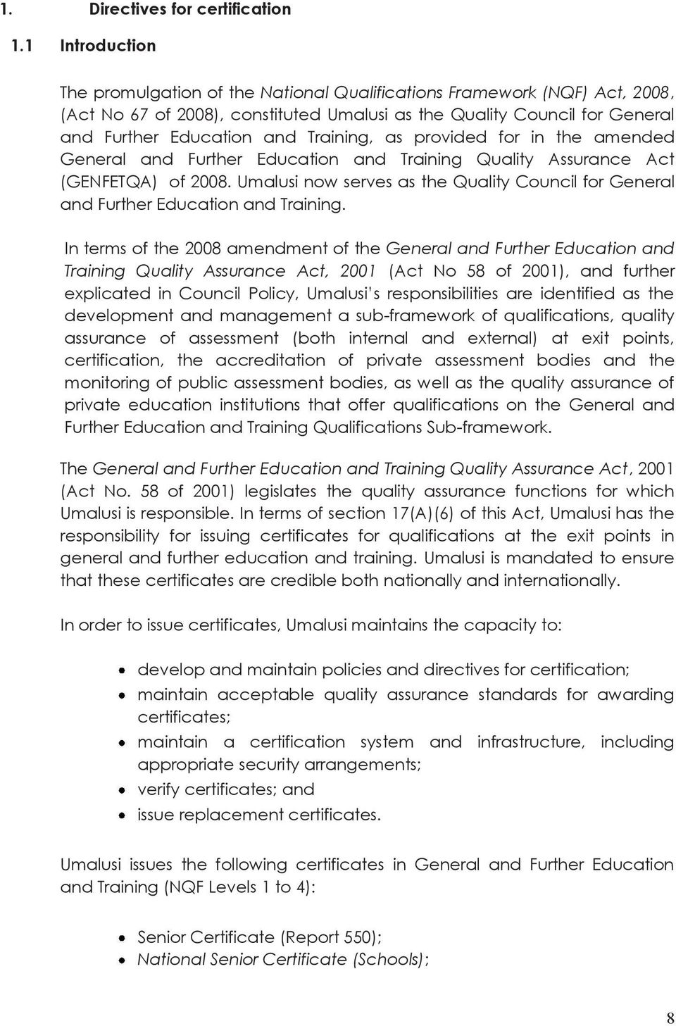Training, as provided for in the amended General and Further Education and Training Quality Assurance Act (GENFETQA) of 2008.