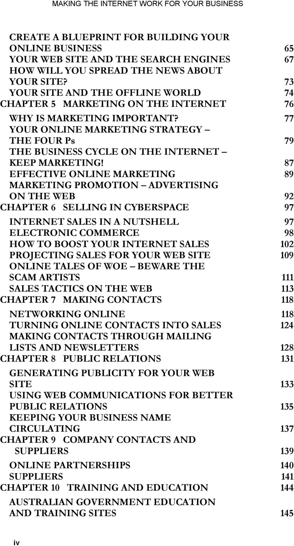 77 YOUR ONLINE MARKETING STRATEGY THE FOUR Ps 79 THE BUSINESS CYCLE ON THE INTERNET KEEP MARKETING!