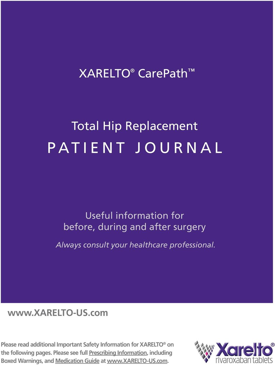 com Please read additional Important Safety Information for XARELTO on the following pages.