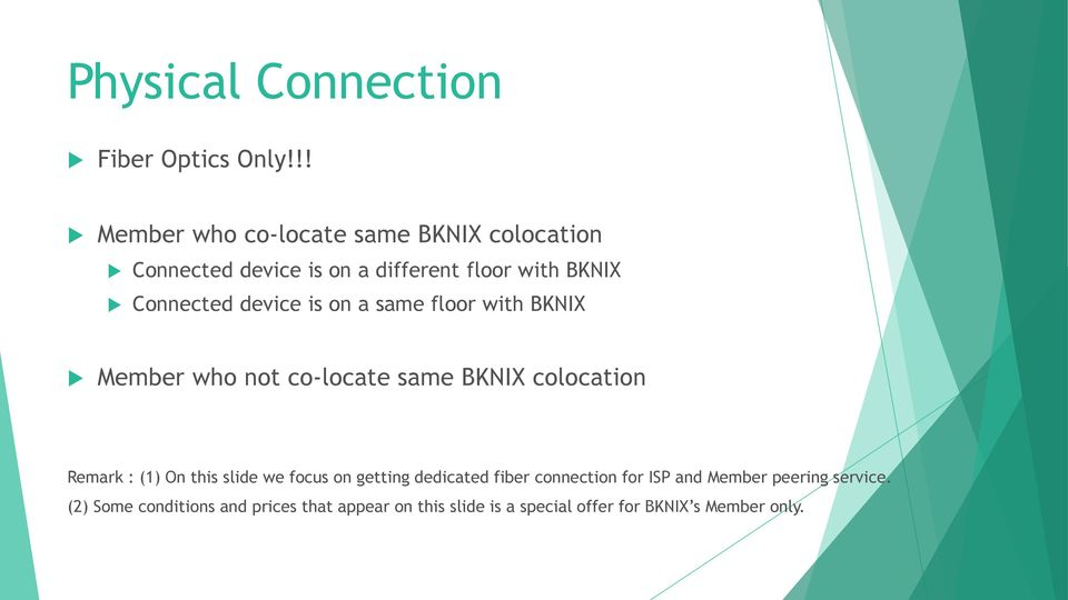 device is on a same floor with BKNIX Member who not co-locate same BKNIX colocation Remark : (1) On this