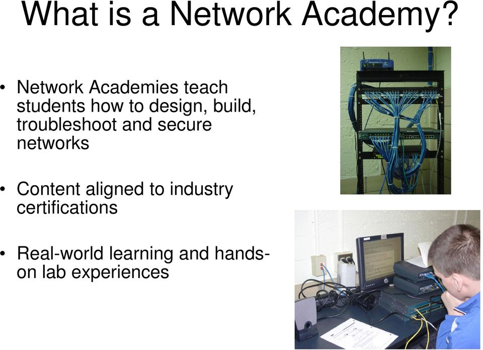 build, troubleshoot and secure networks Content