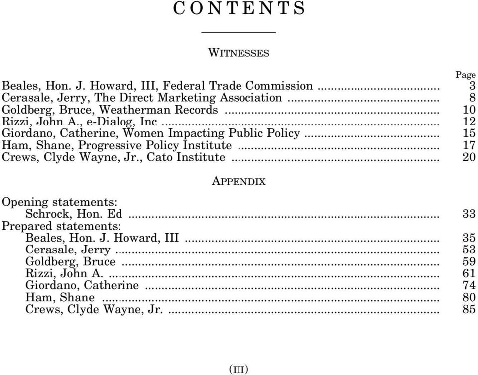 , Cato Institute... 20 APPENDIX Opening statements: Schrock, Hon. Ed... 33 Prepared statements: Beales, Hon. J. Howard, III... 35 Cerasale, Jerry... 53 Goldberg, Bruce.
