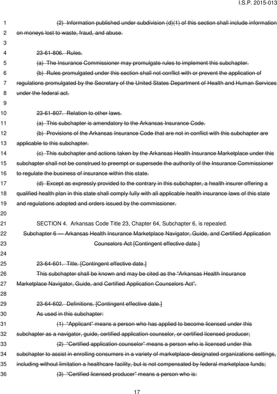 (b) Rules promulgated under this section shall not conflict with or prevent the application of regulations promulgated by the Secretary of the United States Department of Health and Human Services