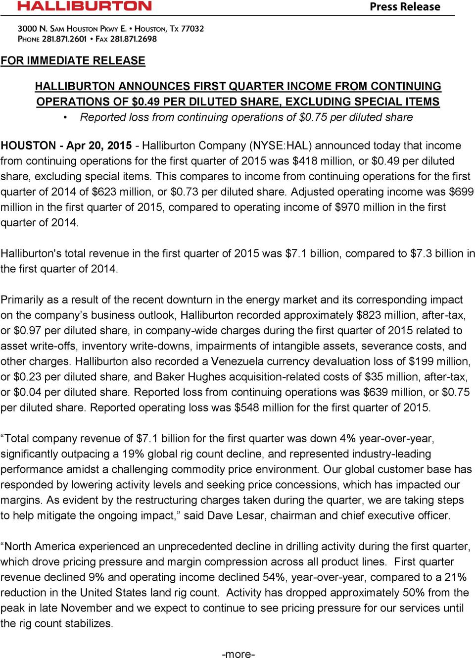 49 per diluted share, excluding special items. This compares to income from continuing operations for the first quarter of 2014 of $623 million, or $0.73 per diluted share.