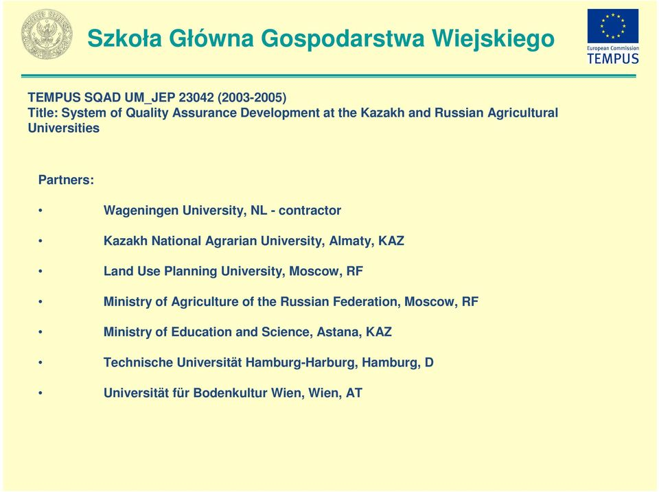 KAZ Land Use Planning University, Moscow, RF Ministry of Agriculture of the Russian Federation, Moscow, RF Ministry of