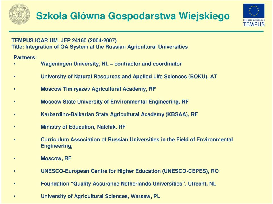 Karbardino-Balkarian State Agricultural Academy (KBSAA), RF Ministry of Education, Nalchik, RF Curriculum Association of Russian Universities in the Field of Environmental