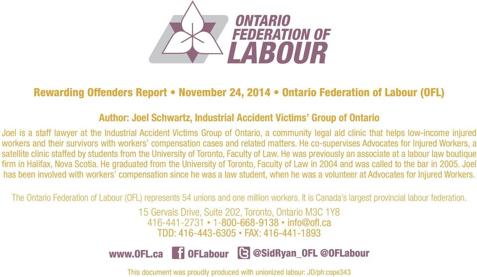 He co-supervises Advocates for Injured Workers, a satellite clinic staffed by students from the University of Toronto, Faculty of Law.