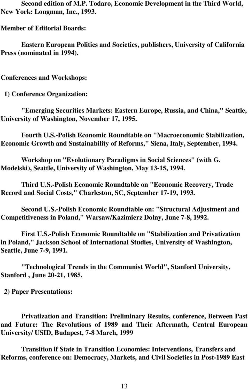 "Conferences and Workshops: 1) Conference Organization: ""Emerging Se"
