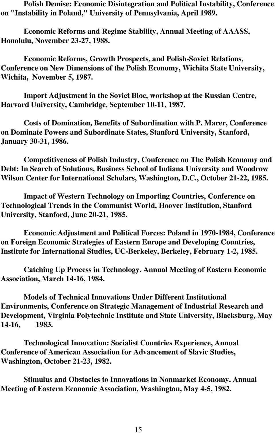 Economic Reforms, Growth Prospects, and Polish-Soviet Relations, Conference on New Dimensions of the Polish Economy, Wichita State University, Wichita, November 5, 1987.