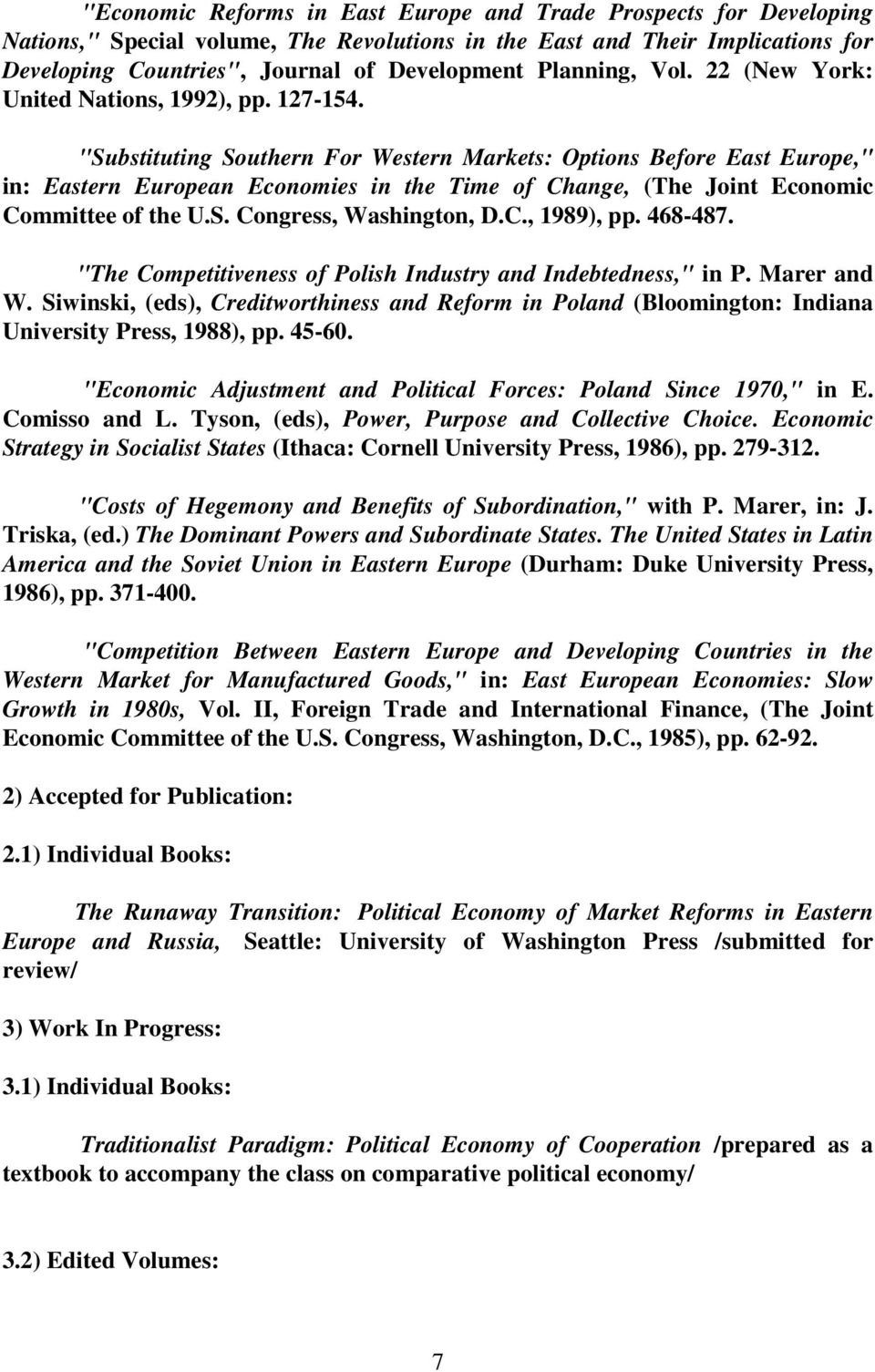 """Substituting Southern For Western Markets: Options Before East Europe,"" in: Eastern European Economies in the Time of Change, (The Joint Economic Committee of the U.S. Congress, Washington, D.C., 1989), pp."