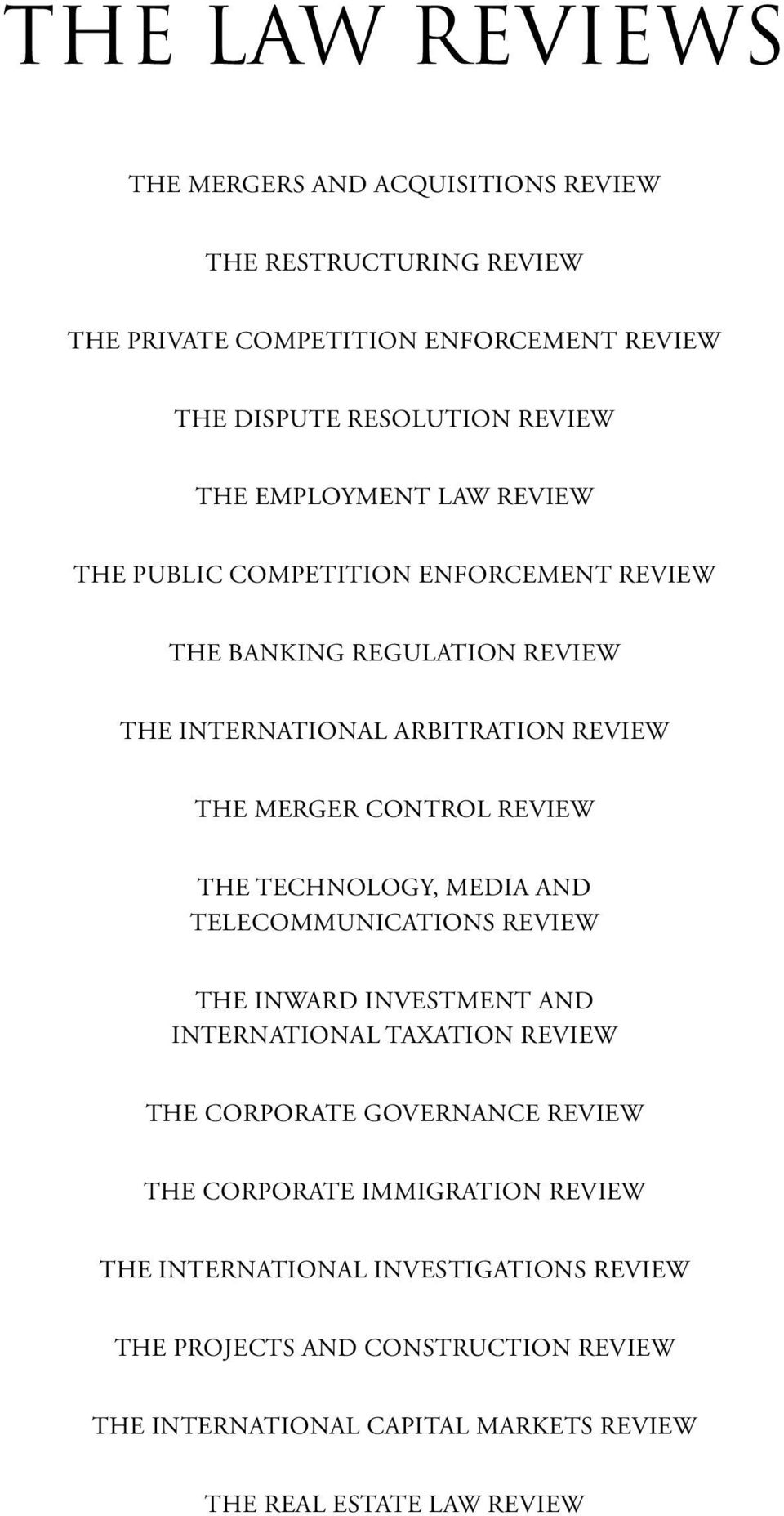 The Technology, Media and Telecommunications Review The Inward Investment and International Taxation Review The Corporate Governance Review The Corporate
