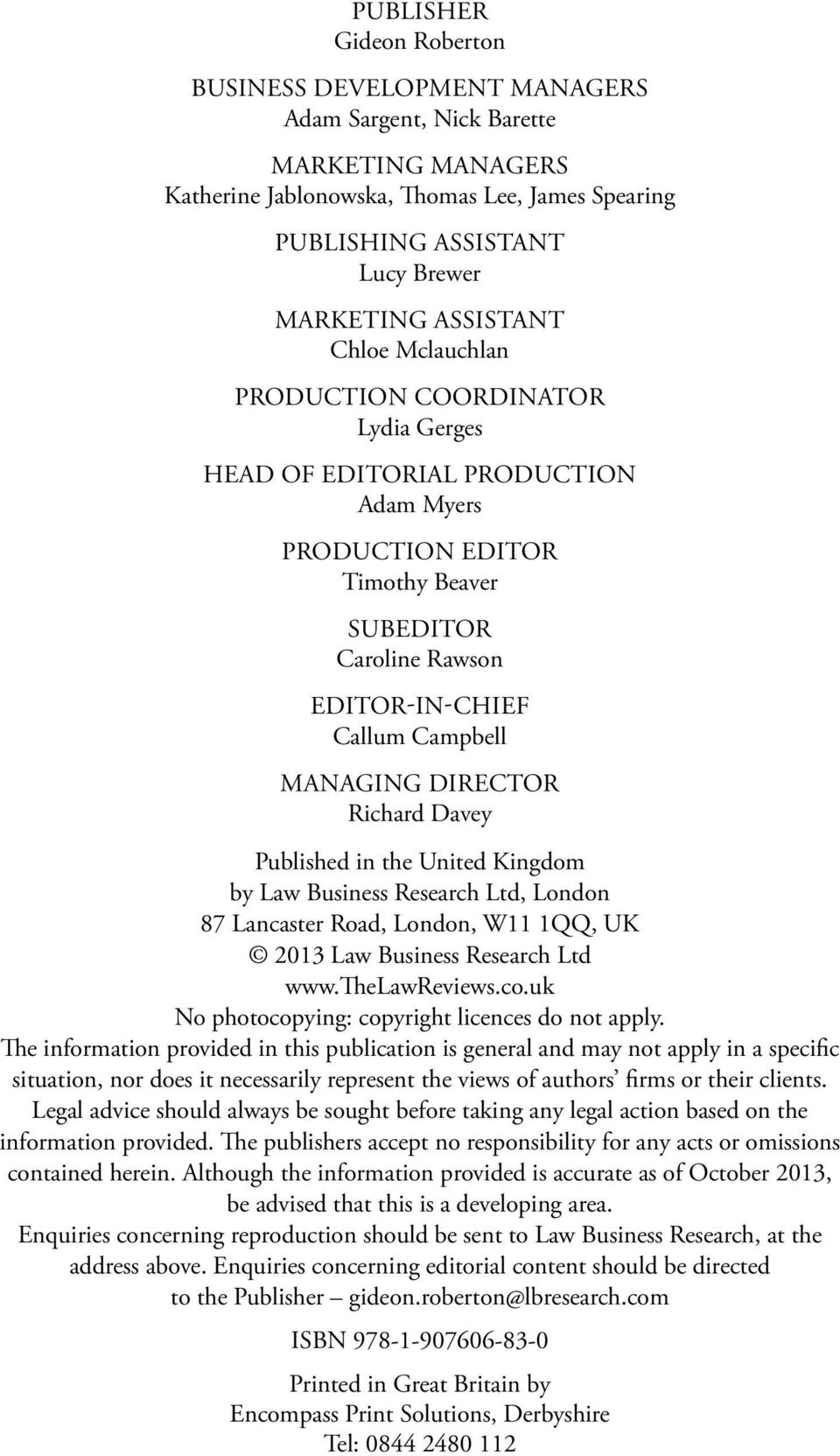 managing director Richard Davey Published in the United Kingdom by Law Business Research Ltd, London 87 Lancaster Road, London, W11 1QQ, UK 2013 Law Business Research Ltd www.thelawreviews.co.