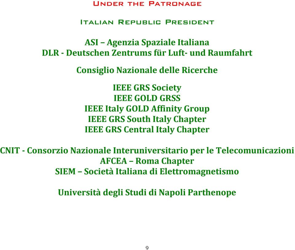 GRS South Italy Chapter IEEE GRS Central Italy Chapter CNIT - Consorzio Nazionale Interuniversitario per le