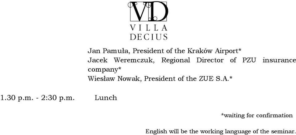 Lunch Jan Pamuła, President of the Kraków Airport* Jacek