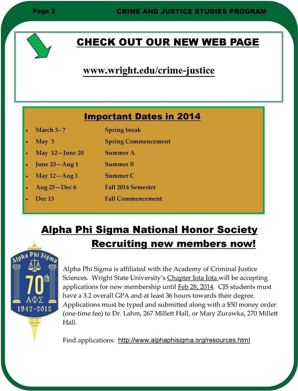 Fall Commencement Alpha Phi Sigma National Honor Society Recruiting new members now! Alpha Phi Sigma is affiliated with the Academy of Criminal Justice Sciences.