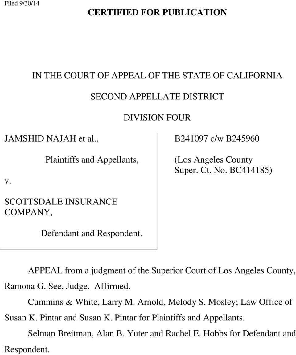 APPEAL from a judgment of the Superior Court of Los Angeles County, Ramona G. See, Judge. Affirmed. Cummins & White, Larry M. Arnold, Melody S.