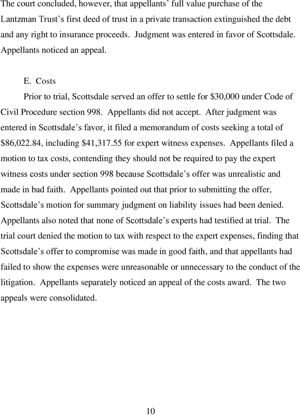 Appellants did not accept. After judgment was entered in Scottsdale s favor, it filed a memorandum of costs seeking a total of $86,022.84, including $41,317.55 for expert witness expenses.