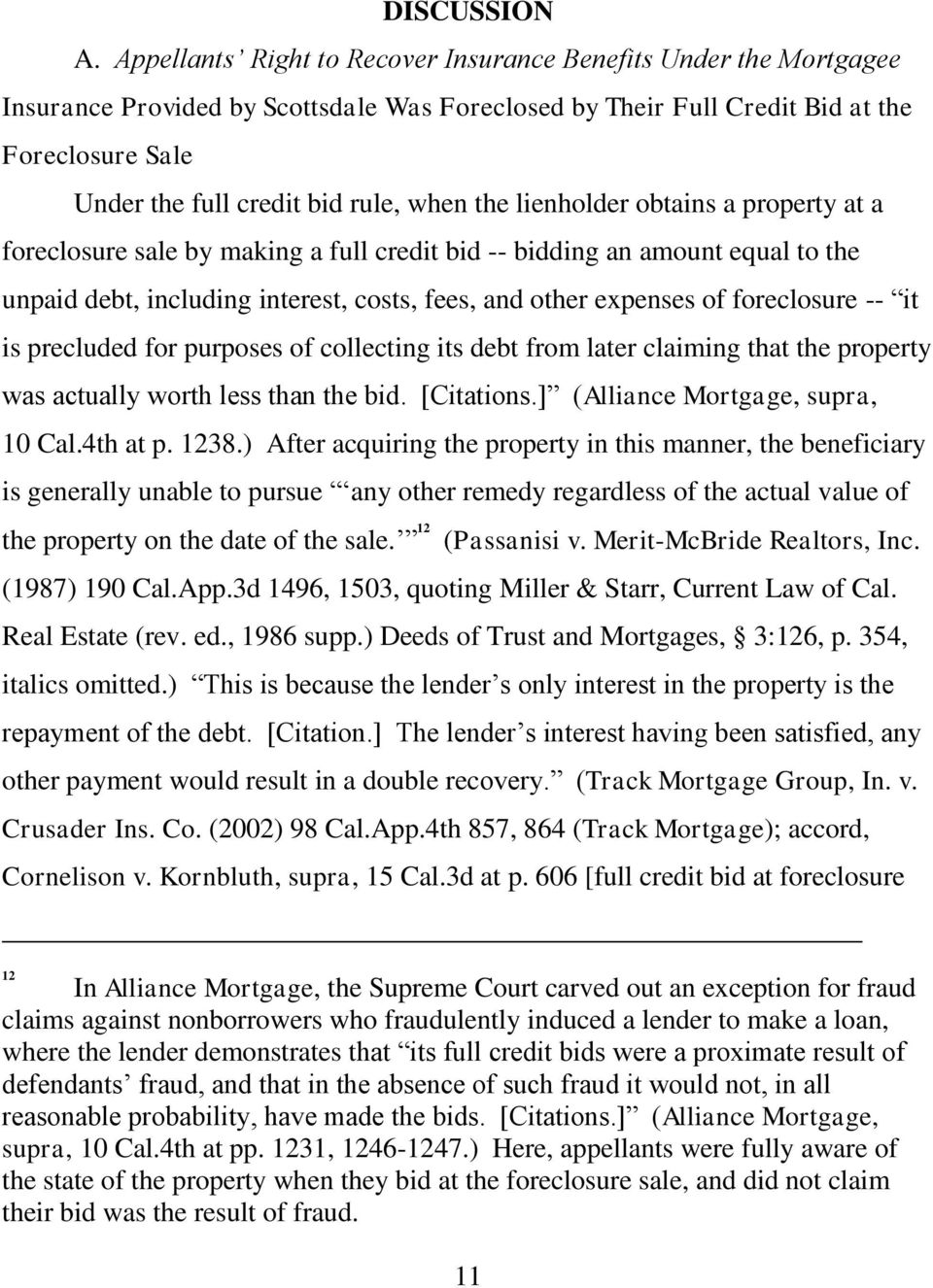when the lienholder obtains a property at a foreclosure sale by making a full credit bid -- bidding an amount equal to the unpaid debt, including interest, costs, fees, and other expenses of