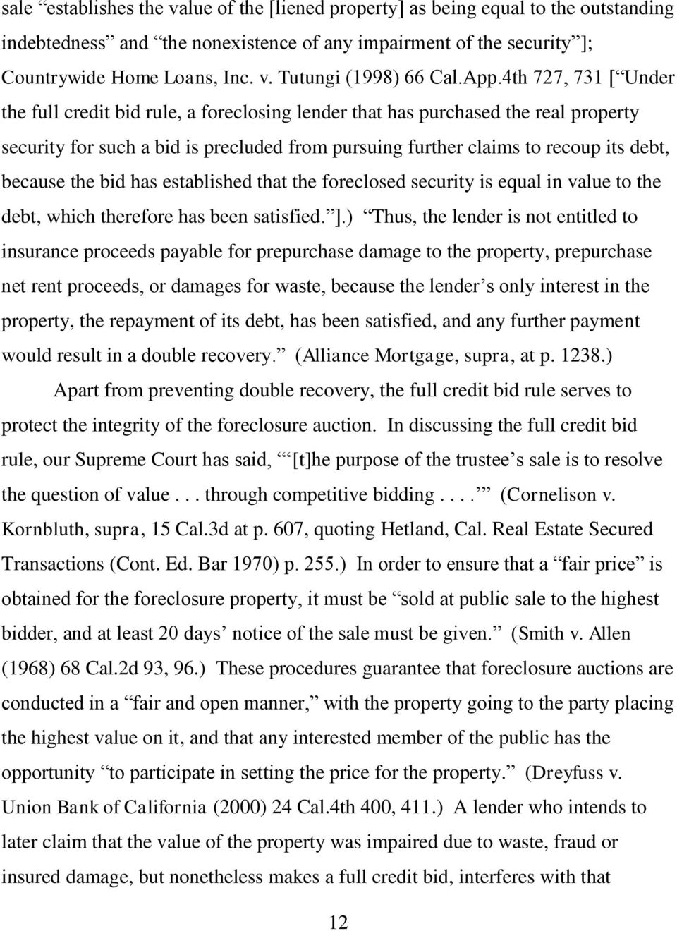 because the bid has established that the foreclosed security is equal in value to the debt, which therefore has been satisfied. ].