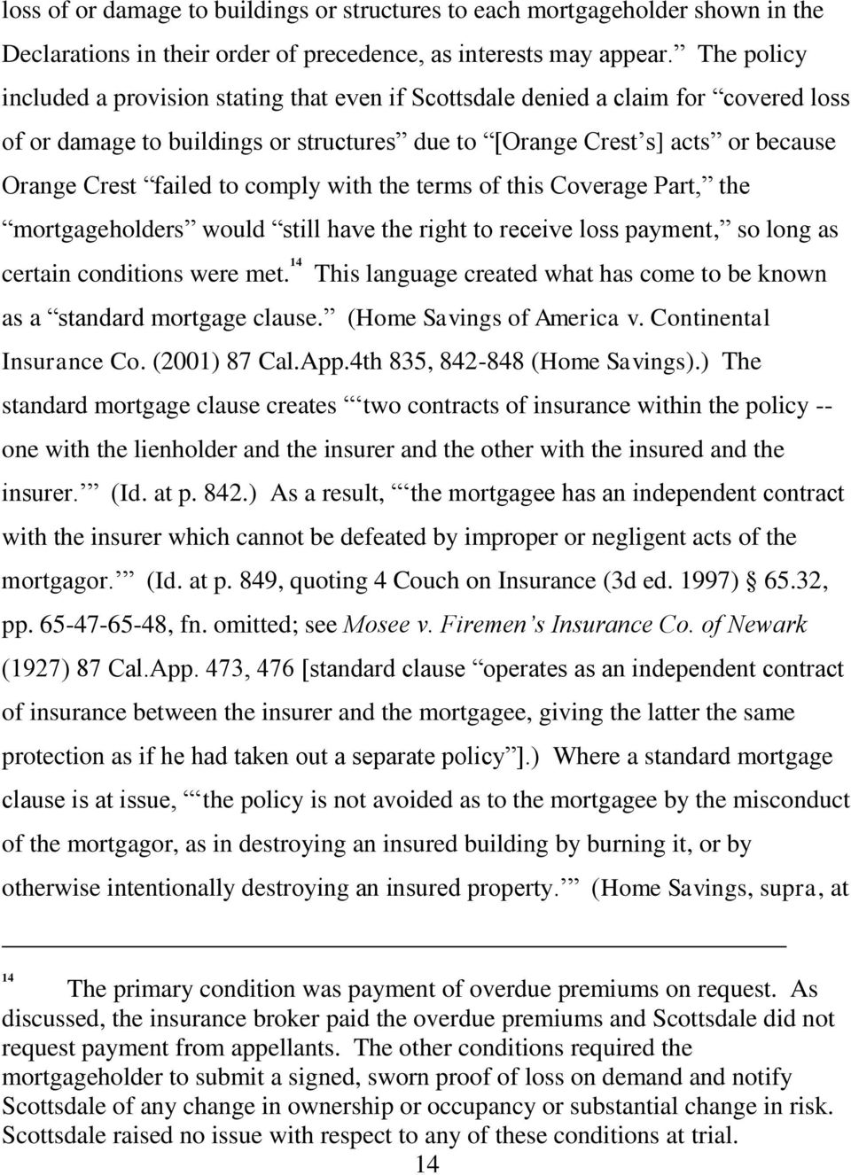 comply with the terms of this Coverage Part, the mortgageholders would still have the right to receive loss payment, so long as certain conditions were met.