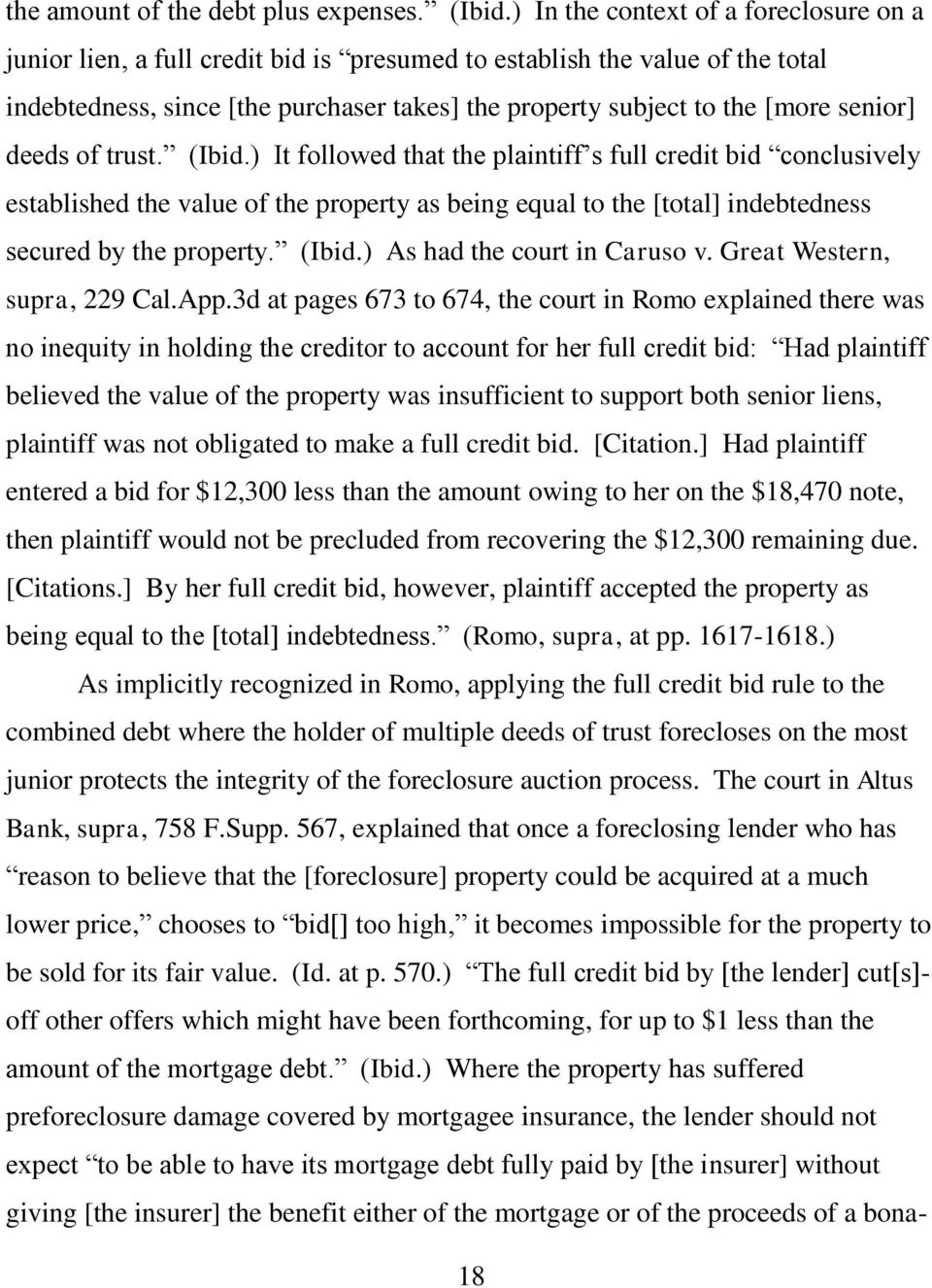 senior] deeds of trust. (Ibid.) It followed that the plaintiff s full credit bid conclusively established the value of the property as being equal to the [total] indebtedness secured by the property.