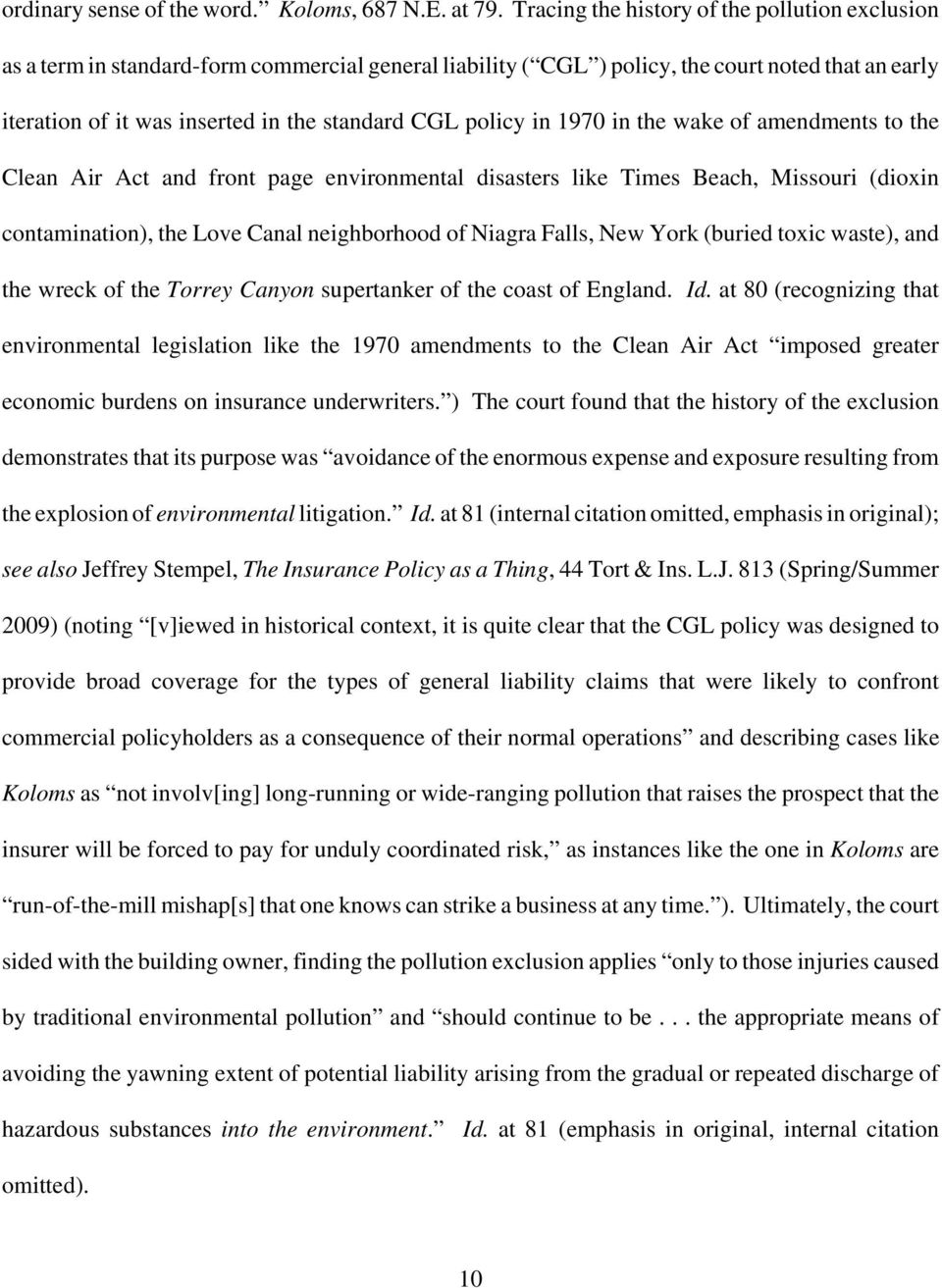 policy in 1970 in the wake of amendments to the Clean Air Act and front page environmental disasters like Times Beach, Missouri (dioxin contamination, the Love Canal neighborhood of Niagra Falls, New