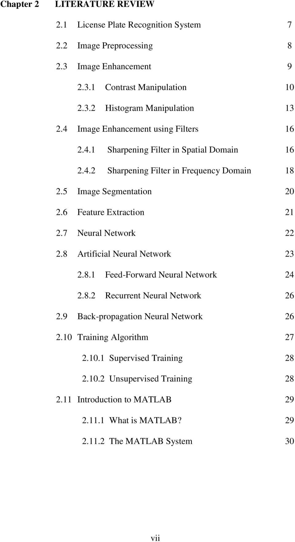 7 Neural Network 2.8 Artificial Neural Network 2.8.1 Feed-Forward Neural Network 2.8.2 Recurrent Neural Network 2.9 Back-propagation Neural Network 2.10 Training Algorithm 2.10.1 Supervised Training 2.