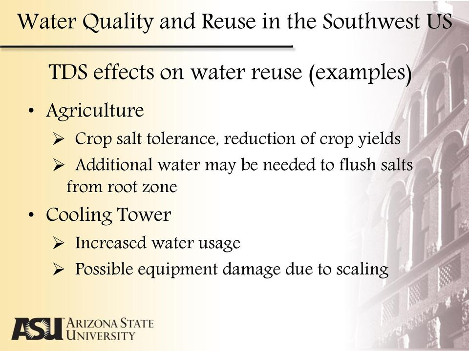 yields Additional water may be needed to flush salts from root zone