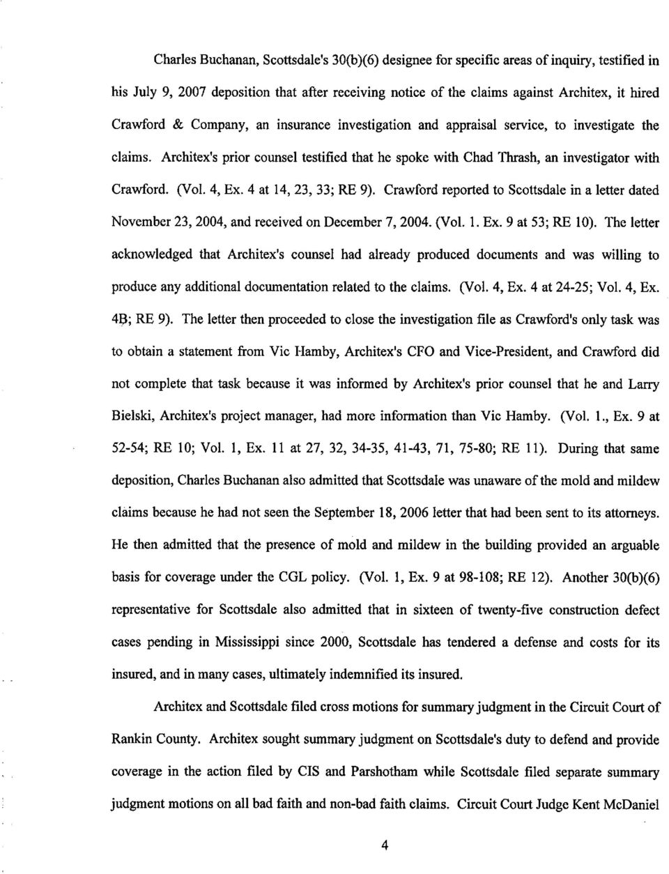 4 at 14, 23, 33; RE 9). Crawford reported to Scottsdale in a letter dated November 23, 2004, and received on December 7, 2004. (Vol. I. Ex. 9 at 53; RE 10).