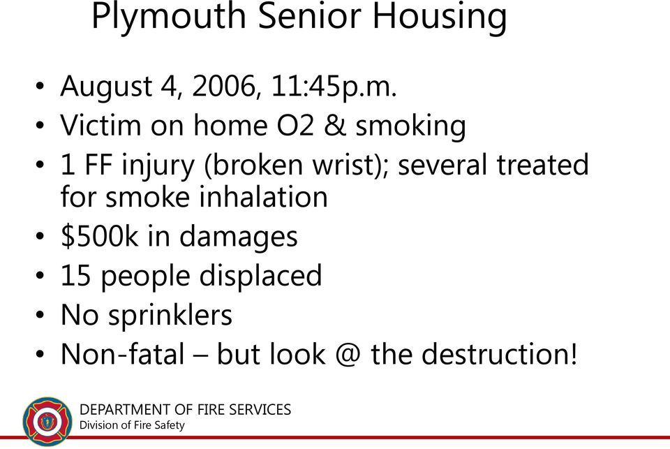 inhalation $500k in damages 15 people displaced No sprinklers Non-
