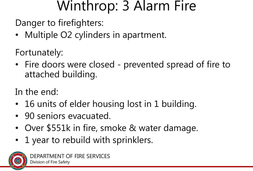 In the end: 16 units of elder housing lost in 1 building. 90 seniors evacuated.