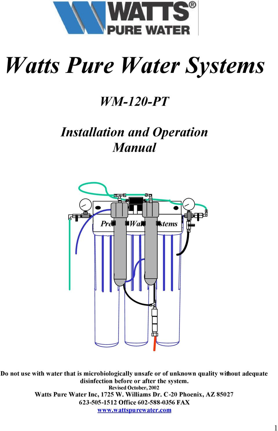 disinfection before or after the system. Revised October, 2002 Watts Pure Water Inc, 1725 W.