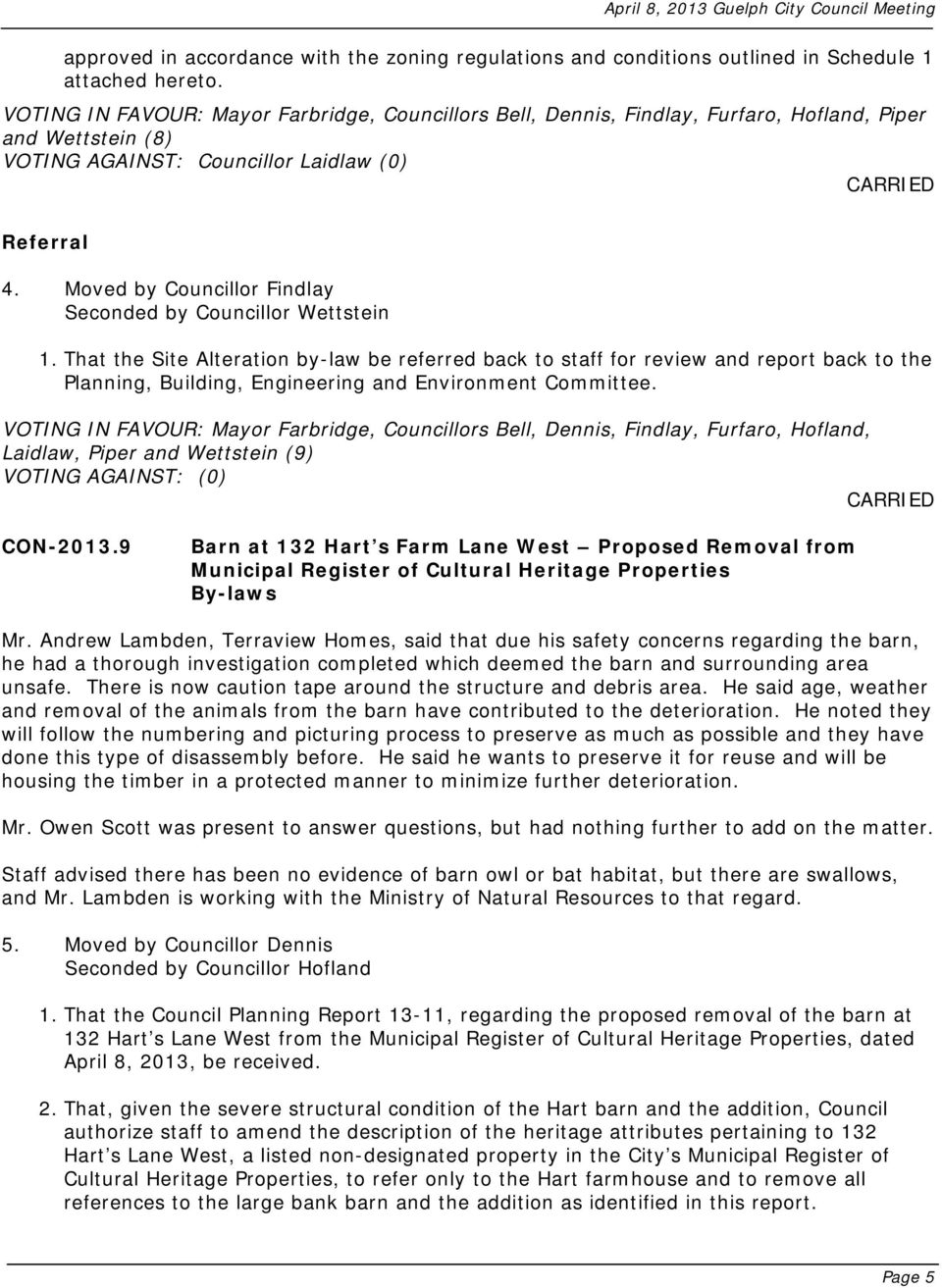 That the Site Alteration by-law be referred back to staff for review and report back to the Planning, Building, Engineering and Environment Committee. CON-2013.