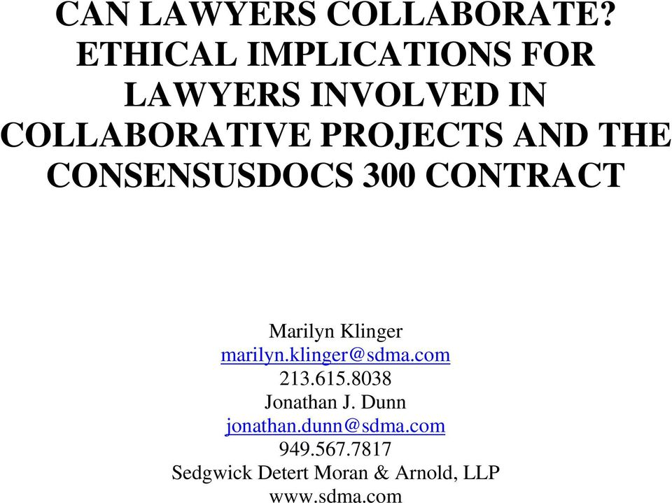 AND THE CONSENSUSDOCS 300 CONTRACT Marilyn Klinger marilyn.