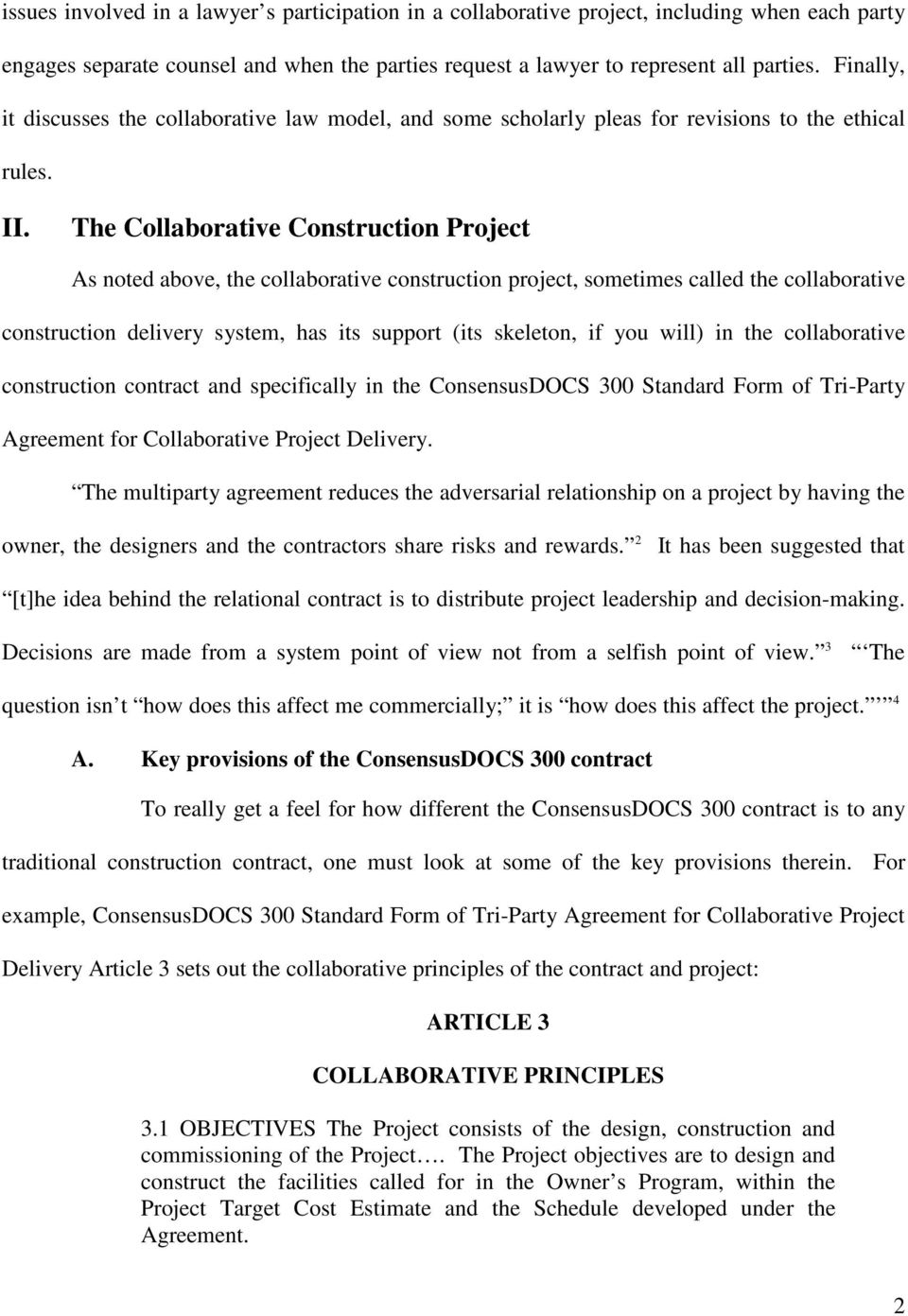 The Collaborative Construction Project As noted above, the collaborative construction project, sometimes called the collaborative construction delivery system, has its support (its skeleton, if you
