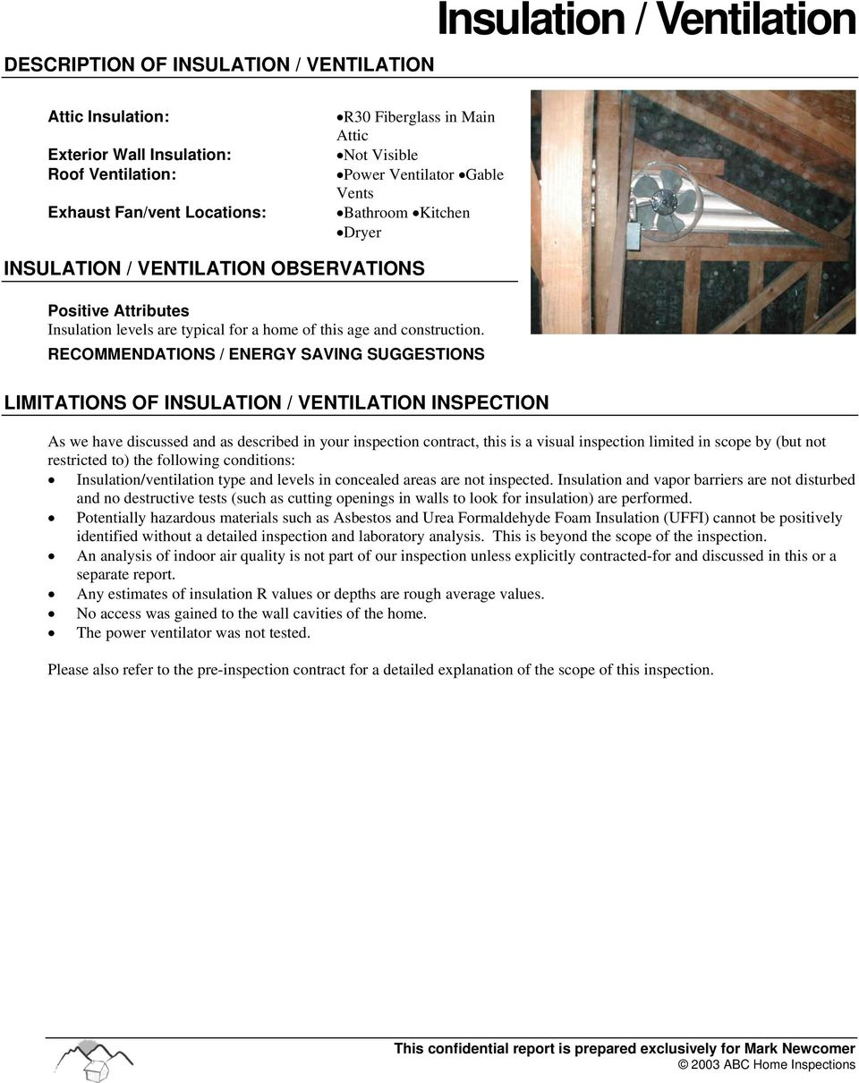 RECOMMENDATIONS / ENERGY SAVING SUGGESTIONS LIMITATIONS OF INSULATION / VENTILATION INSPECTION As we have discussed and as described in your inspection contract, this is a visual inspection limited
